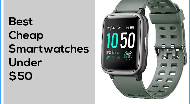 best-cheap-smart-watches-under-$50-01