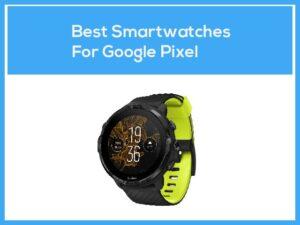 best-smartwatches-for-pixel