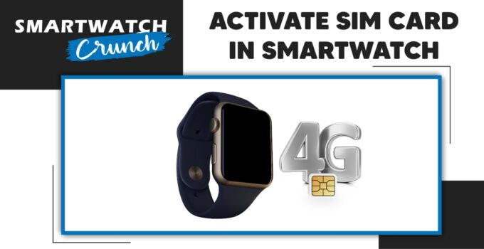 Activate Sim Card In Smartwatch