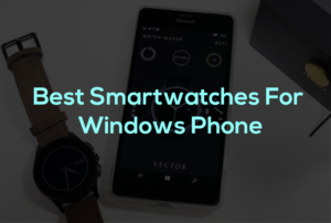 best smartwatches for windows phone