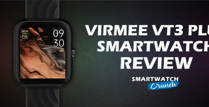 Virmee VT3 Plus Smartwatch Review