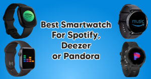Best Smartwatch For Spotify
