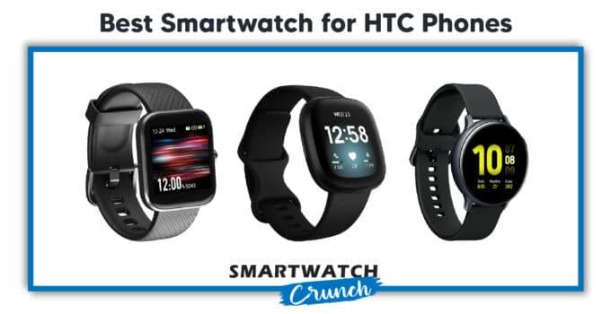 best smartwatch for htc phones