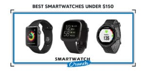 Best Smartwatch Under 150 Dollars 2021