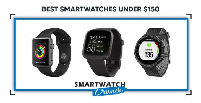 Best Smartwatch Under 150 Dollars 2021