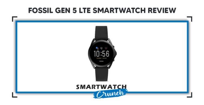 Fossil Gen 5 LTE Smartwatch Review