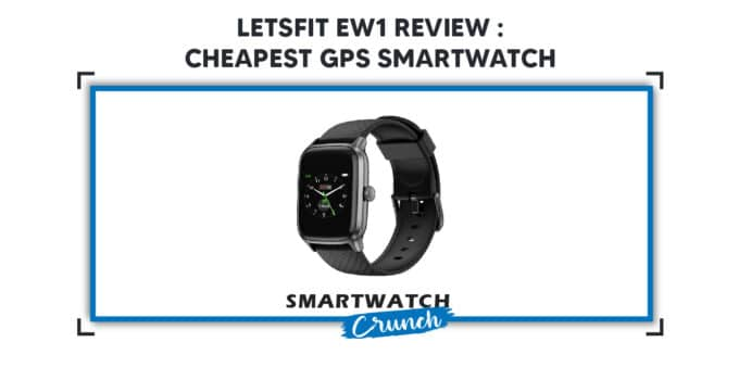 Letsfit EW1 Review Cheapest GPS Smartwatch