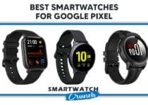 Best Smartwatches For Google Pixel
