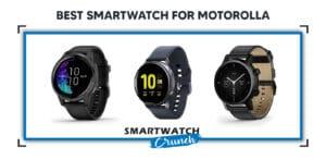 Best smartwatch for motorolla