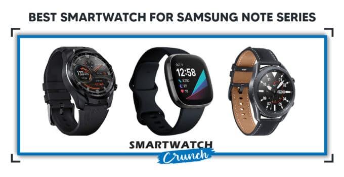 Best smartwatch for samsung note ultra