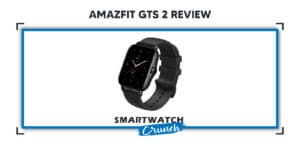Amazfit GTS 2 review