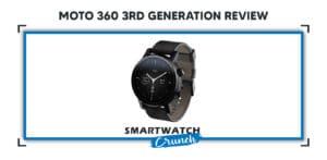 Moto 360 third Generation reviewed
