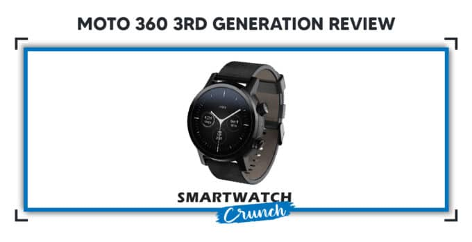Moto 360 third Generation reviewed