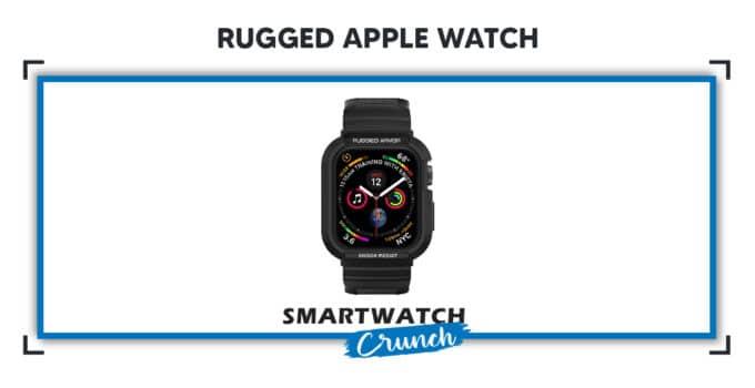 Rugged Apple Watch 2021