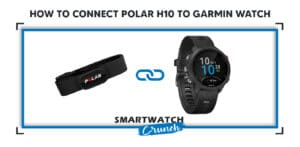 How to connect Polar H10 to Garmin Watch-01