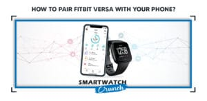How to pair fitbit Versa 2 with your phone