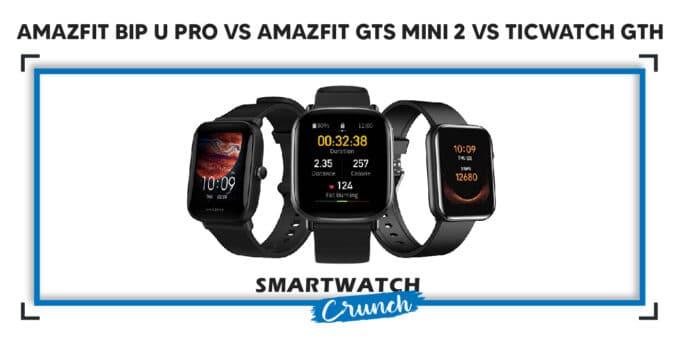Amazfit BIP U PRO vs Amazfit GTS 2 Mini vs Ticwatch GTH