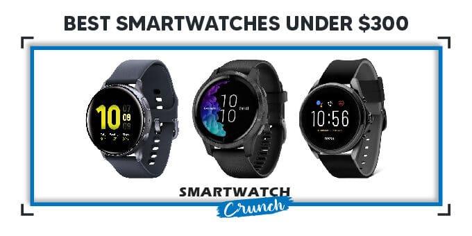 Best smartwatches under $300