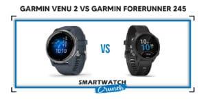 Garmin venu 2 vs Garmin forerunner 245 Compared