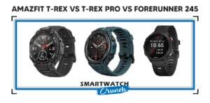 Amazfit T-Rex vs T-Rex Pro vs Forerunner 245-01