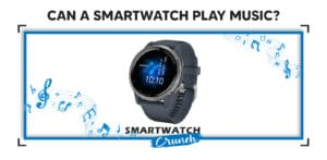 Smartwatch play music without phone