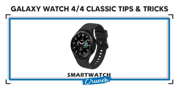 Galaxy Watch 4 Classic Tips & Tricks
