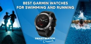 Garmin watches for running and swimming
