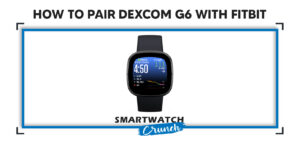 Pair Dexcom G6 with Fitbit