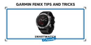 garmin fenix 6 tips and tricks