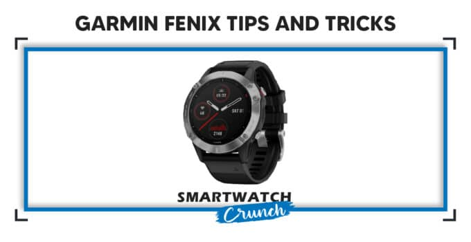 garmin fenix tips and tricks