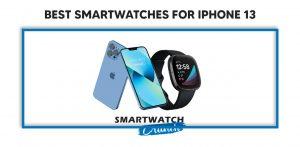 Iphone 13 smartwatch