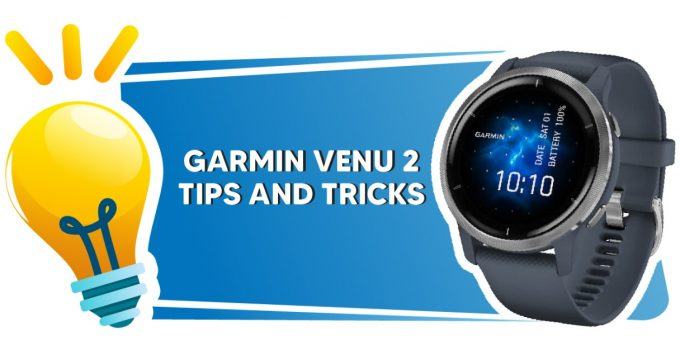 Venu 2 Tips and Tricks