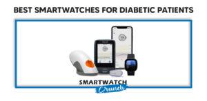smartwatch for diabetic patients
